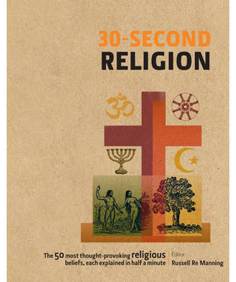 30-Second Religion by Dr. Russell Re Manning
