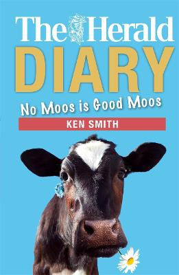 The Herald Diary 2018: No moos is good moos by Ken Smith