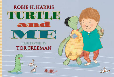 Turtle and Me by Robie H. Harris