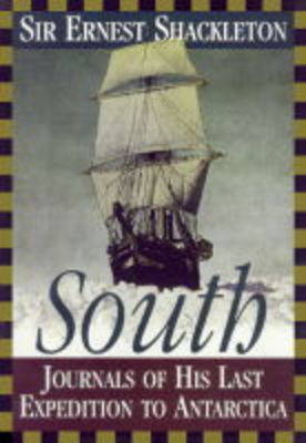 South: Journals of His Last Expedition to Antarctica by Sir Ernest Henry Shackleton
