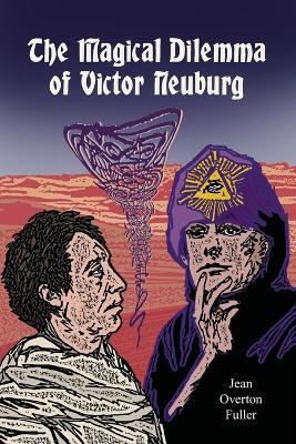 Magical Dilemma of Victor Neuburg by Jean Overton Fuller