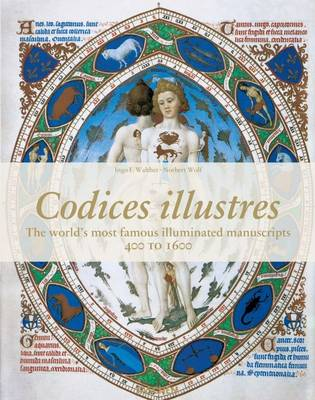 Codices Illustres. The World's Most Beautiful Manuscripts by Ingo F. Walther
