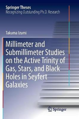Millimeter and Submillimeter Studies on the Active Trinity of Gas, Stars, and Black Holes in Seyfert Galaxies by Takuma Izumi