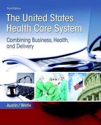The United States Health Care System by Anne Austin