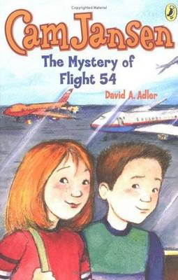Cam Jansen and the Mystery of Flight 54 by David A. Adler
