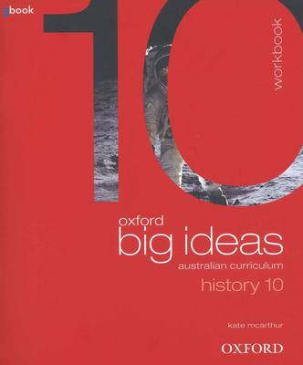 Oxford Big Ideas History 10 Australian Curriculum Workbook by Maggy Saldais