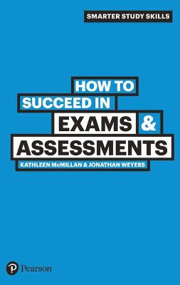 How to Succeed in Exams & Assessments by Kathleen McMillan