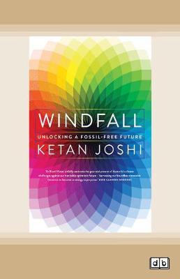 Windfall: Unlocking a fossil free future by Ketan Joshi