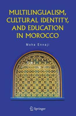 Multilingualism, Cultural Identity, and Education in Morocco by Moha Ennaji