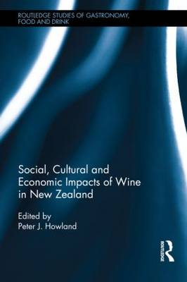 Social, Cultural and Economic Impacts of Wine in New Zealand. book