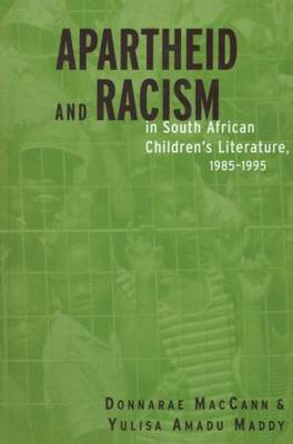 Apartheid and Racism in South African Children's Literature 1985-1995 book