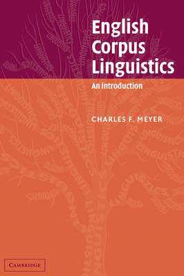 English Corpus Linguistics by Charles F. Meyer