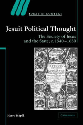Jesuit Political Thought by Harro Hopfl