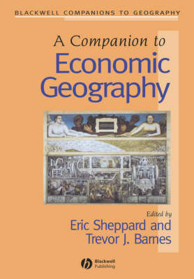 Companion to Economic Geography by Trevor J. Barnes