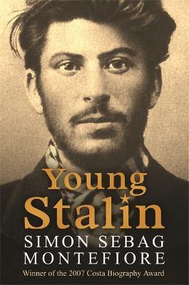 Young Stalin by Simon Sebag Montefiore