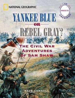 Yankee Blue or Rebel Gray? book