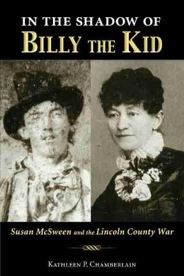 In the Shadow of Billy the Kid by Kathleen P. Chamberlain