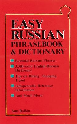 Easy Russian Phrasebook & Dictionary by Ann Rolbin