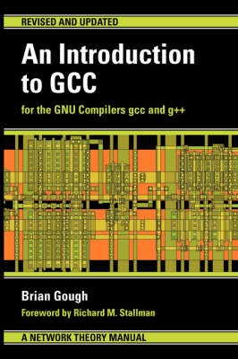 An Introduction to GCC by Brian J. Gough