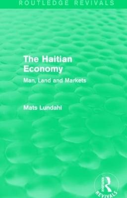 The Haitian Economy by Mats Lundahl