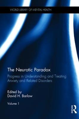 The Neurotic Paradox by David H. Barlow