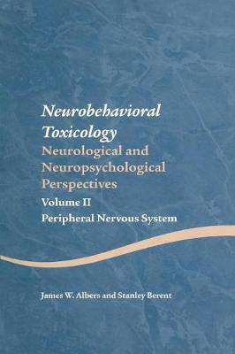 Neurobehavioral Toxicology: Neurological and Neuropsychological Perspectives, Volume II book