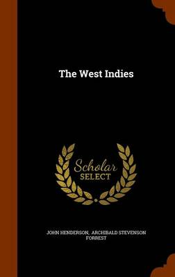 The West Indies by John Henderson