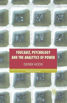 Foucault, Psychology and the Analytics of Power by D. Hook