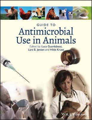 Guide to Antimicrobial Use in Animals book