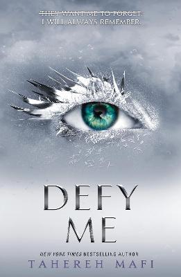 Shatter Me: #5 Defy Me by Tahereh Mafi