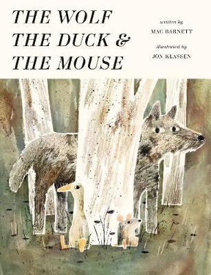 Wolf, the Duck and the Mouse by Mac Barnett