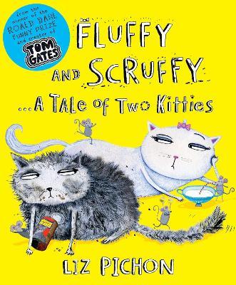 Fluffy and Scruffy by Liz Pichon