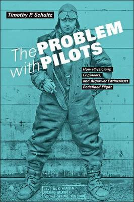 The Problem with Pilots by Timothy P. Schultz
