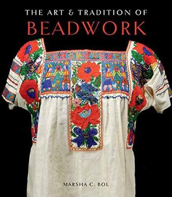 The Art and Tradition of Beadwork by Marsha C. Bol