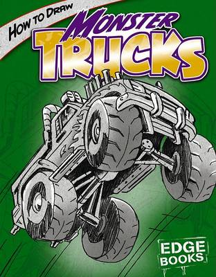 How to Draw Monster Trucks by Aaron Sautter