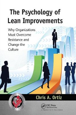 Psychology of Lean Improvements by Chris A. Ortiz