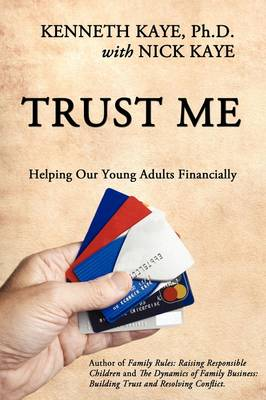 Trust Me: Helping Our Young Adults Financially by Kenneth Kaye Ph D