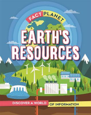 Fact Planet: Earth's Resources by Izzi Howell
