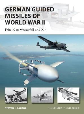 German Guided Missiles of World War II: Fritz-X to Wasserfall and X4 book