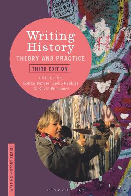 Writing History: Theory and Practice by Prof. Stefan Berger