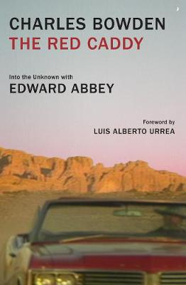 The Red Caddy by Charles Bowden