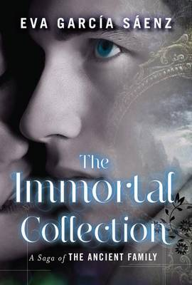 The Immortal Collection by Eva Garcia Saenz