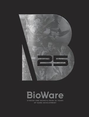 BioWare Stories and Secrets from 25 Years of Game Development book