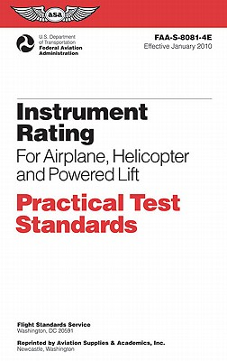 Instrument Rating Practical Test Standards for Airplane, Helicopter and Powered Lift: FAA-S-8081-4E by Federal Aviation Administration (FAA)