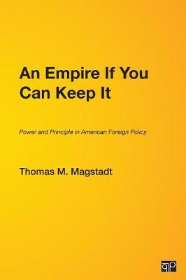 An Empire If You Can Keep It by Thomas M. Magstadt