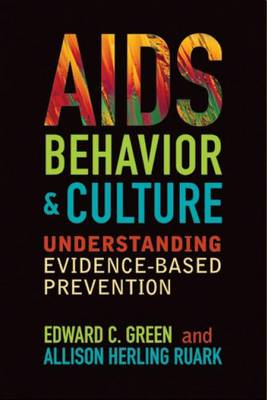 AIDS, Behavior, and Culture by Edward C Green