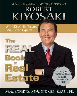 Real Book of Real Estate by Robert T. Kiyosaki