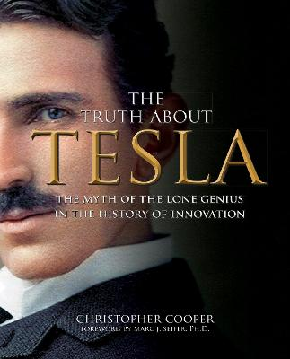 The Truth About Tesla by Christopher Cooper