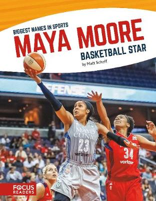 Biggest Names in Sport: Maya Moore, Basketball Star by Matt Scheff