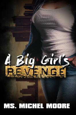 A Big Girl's Revenge by Michel Moore